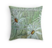 Affirmation for STARTING OVER Throw Pillow
