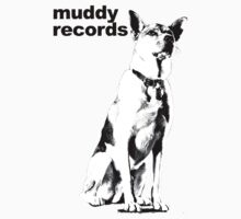 Muddy with Text by muddyrecords