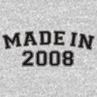 Made in 2008 by personalized
