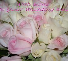 With Love,  On Your Wedding Day by Kristina K