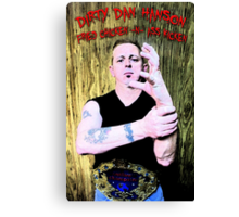 """Dirty"" Dan Hanson - Master of the Claw! Canvas Print"