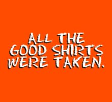 All the Good Shirts were Taken by Stephen Mitchell