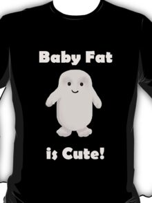 Baby Fat T-Shirt