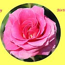 Happy Birthday Rose by DebbieCHayes