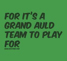 For Its a Grand Auld Team by scotzine