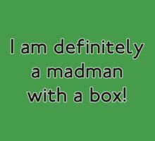 Madman with a box!! by deelee