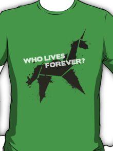 Who Lives Forever T-Shirt