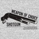 'Weapon of Choice - Shotgun' by Loftworks