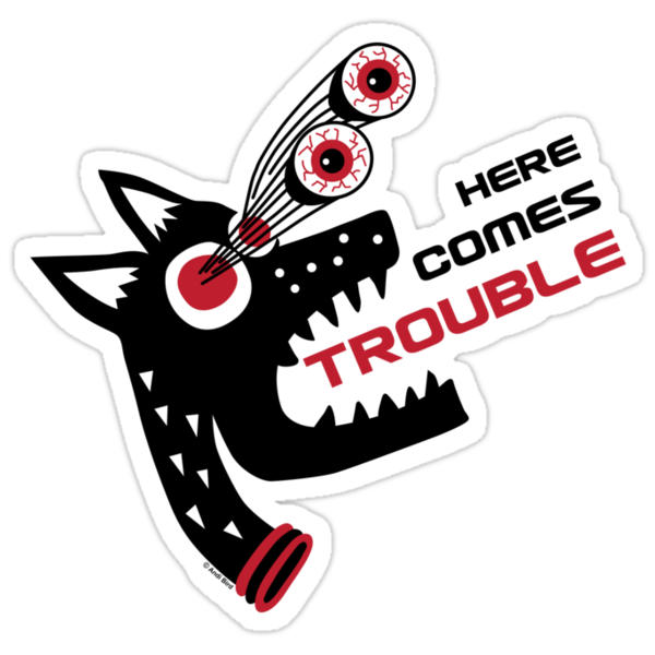 Here Comes Trouble 5 by Andi Bird
