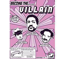 buy a villain mask!!! Photographic Print