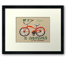 If I Can Bicycle, I Bicycle Framed Print