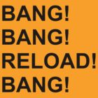 BANG! RELOAD! by roub64