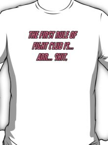 The First Rule Of Fight Club  T-Shirt