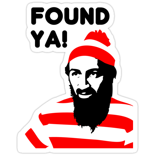 Osama Bin Laden dead t shirt 2- Found ya! by koalakoala