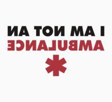 I am not an ambulance T-Shirt