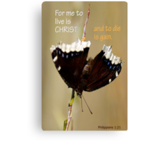 To Live is Christ ~ Phil 1:21 Canvas Print