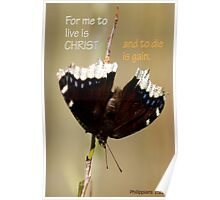 To Live is Christ ~ Phil 1:21 Poster