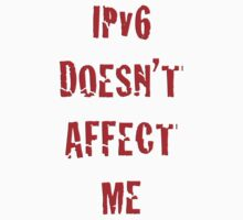 IPv6 Doesn't Affect Me by Phil Long