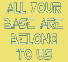 All Your Base Are Belong To Us by gleekgirl