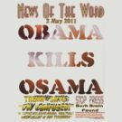 Obama Kills Osama T-shirt Design by muz2142