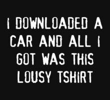 I DOWNLOADED A CAR by iorphanedbambi