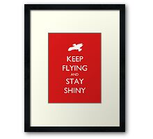 Keep Flying and Stay Shiny Framed Print