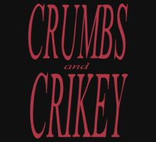 Crumbs and crikey by stuwdamdorp
