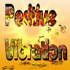 Positive Vibration logo 1 by Grant Wilson