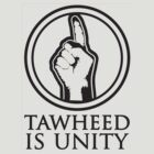Tawheed Is Unity by TawheedIsUnity